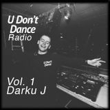 U Don't Dance Radio #0001 - Darku J