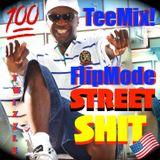 "100% Full FLIPMODE Street Shit 超  CHECK IT  (The TeeMixx! Trapoholic EP) - ft. ""TonyⓉⒺⒺ In Da Mixx!"""