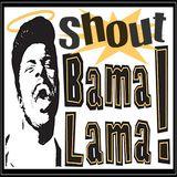 SHOUT BAMALAMA! #4 THE SHOUT BAMALAMA! RHYTHM AND BLUES REVUE!!
