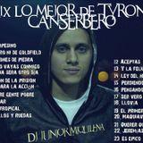 "Dj Junior Miquilena - Mix Lo mejor de Tyrone ""Canserbero"""