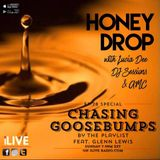 Honey Drop with Lucia Dee - EP.28 - Chasing Goosebumps Special with AMC & DJ Sessions