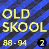 OLD SKOOL 88-94 [Mix 2]