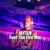 Jayten - Fuel The Fire Mix #01