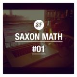 Saxon Math Show #1 09/10/13 - Sessions Faction Radio