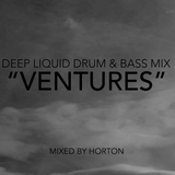 """Ventures"" ~ Deep Liquid Drum & Bass Mix"