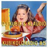 KUBIKOLORADIO #5 la radio qui colore ta musique By Klaudio & DJ Kubik
