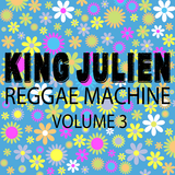 King Julien - Reggae Machine Volume 3