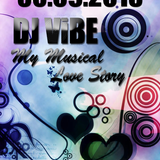 DJ ViBE - My Musical Love Story - EPISODE 5 (Deep-House Promo Set)