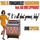 this is FUNKAHOLIC! RADIOSHOW june SPECIAL hour 1 2018