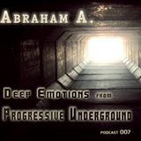 Abraham A. - Deep Emotions from Progressive Underground podcast 007