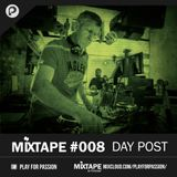 Mixtape Podcast # 008 with DAY POST