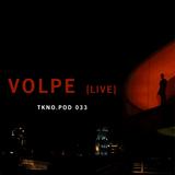 Volpe (Live) TKNO.POD 033