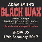 Adam Smith's Black Wax Show 5 - 19th February 2017