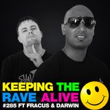 Keeping The Rave Alive Episode 285 featuring Fracus & Darwin