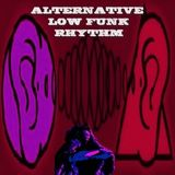 ALTERNATIVE LOW FUNK RHYTHM  - Music Selected and Mixed By Orso B