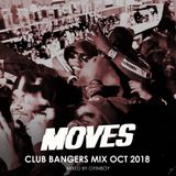 MOVES RECORDINGS present : CLUB BANGERS OCTOBER 2018