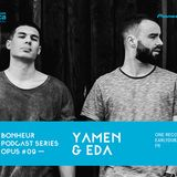BONHEUR PODCAST SERIES OPUS # 09 - Yamen & Eda (One records, Earlydub, FR)