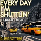 Every Day I'm Shuttlin (The Big Moe Taxi Mix)