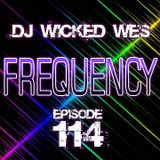 Dj Wicked Wes - Frequency 114