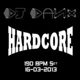 DJ DaNx - 190 BPM 30 Min. Hardcore Set (16-03-2013)