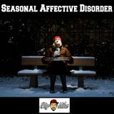 S.A.D. (Seasonal Affective Disorder)
