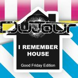 I Remember House - Good Friday Edition