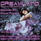 Dreamland Episode 67, December 6th, 2017, Vocal Trance New & Recent