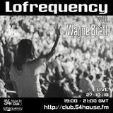 Lofrequency With Wayne Brett 27-10-18
