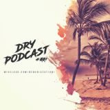 Dry Podcast [Record #001]