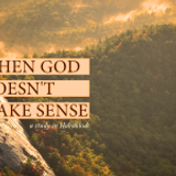 When God Doesn't Make Sense: Troubled