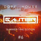 Gautier - Dope House #6 (Summer Time Edition)