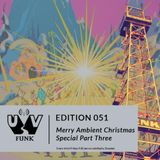 UV Funk 051: Merry Ambient Christmas Special Part Three