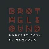 Brothel Sound Podcast 002: Skyler Mendoza