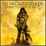 DJ NIGHTSTALKER - PRIMITIVE SCIENCE (2006)