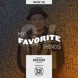 MY FAVORITE THINGS #04 - Hosted by Psycut (France)