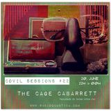 Covil Sessions #22 by The Cage Cabarrett