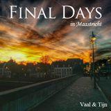 Vaal & Tijn - Final Days in Maastricht
