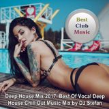Best Club Music ♦ Best of Vocal Deep House Chill Out Music Mix 2017 ♦ by DJ Stefan