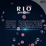 BPM ROMANCE  #01 - R I O