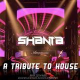 SHANTA - A Tribute to House (May 2014)