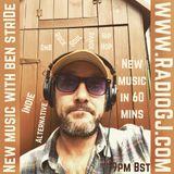 NEW MUSIC with Ben Stride EP06 www.RadioGJ.com 06.06.19