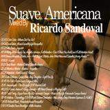Suave Americana Mix By Ricardo Sandoval