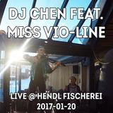 2017-01-20 DJ Chen & Miss vio-LINE @ hendl fischerei