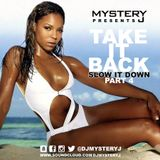 @DJMYSTERYJ - #TakeItBack #SlowItDown #Part4
