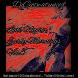 LATENIGHTS EARLYMORNINGS VOL-5 / DJ GOTWATUNEED