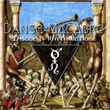 Danse Macabre III - Rhythmic Noise