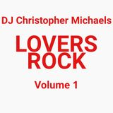 DJ Christopher Michaels - Lovers Rock Vol 1
