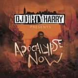 DJ Dirty Harry-Apocalypse Now 2 [Full Mixtape Download Link In Description]
