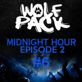 Wolfpack Midnight Hour Episode 2 #6