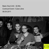 Basic Soul Unit - Dj Mix / contrust event  08.04.2011
